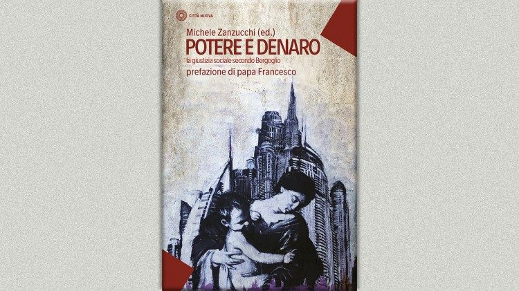 Potere e denaro -- new book containing a preface by Pope Francis
