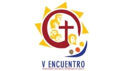 V Encuentro: Missionary Disciples: Witnesses of God's Love