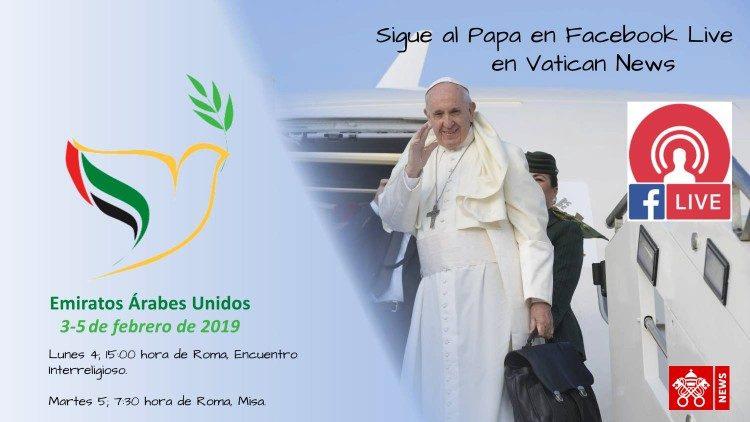 Vive en directo en Facebook Live, el viaje del Papa Francisco a los Emiratos Arabes